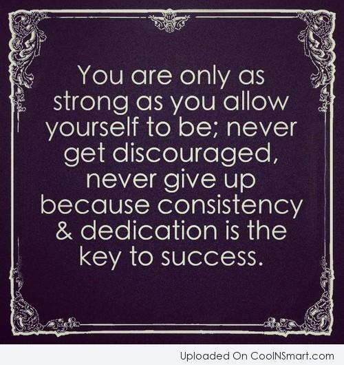 Motivational Quotes Consistency And Persistency: Dedication Quotes And Sayings. QuotesGram